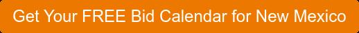 Get Your FREE Bid Calendar for New Mexico