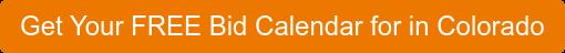 Get Your FREE Bid Calendar for in Colorado